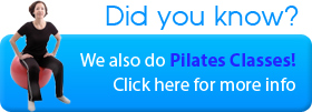 Did you know? We also do Pilates Classes! Click here for more info